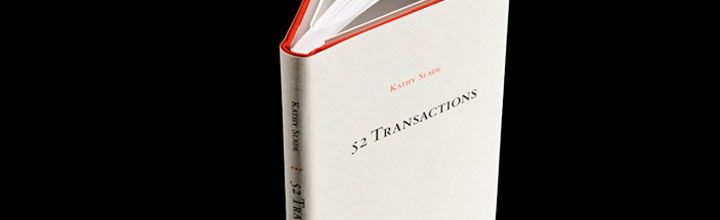 Kathy Slade: Fifty-two Weeks of Transactions