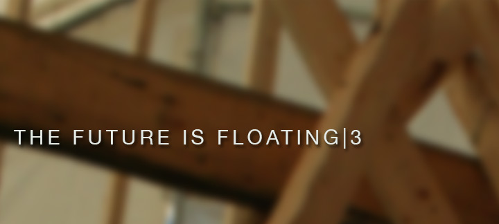 The Future is Floating 3