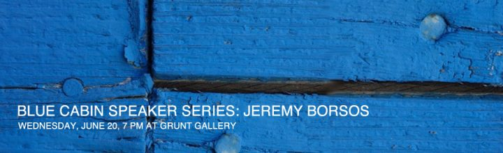 BLUE CABIN SPEAKER SERIES: JEREMY BORSOS