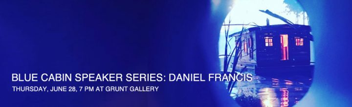 BLUE CABIN SPEAKER SERIES: DANIEL FRANCIS