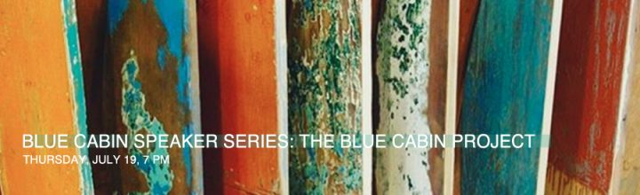 BLUE CABIN SPEAKER SERIES: FLOATING ARTIST RESIDENCY