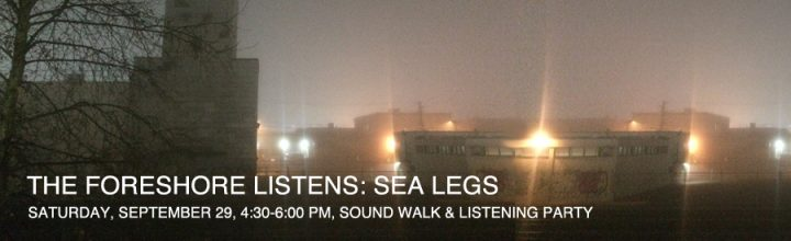 THE FORESHORE LISTENS: SEA LEGS